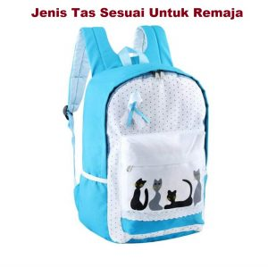Jenis Tas Sesuai Untuk Remaja